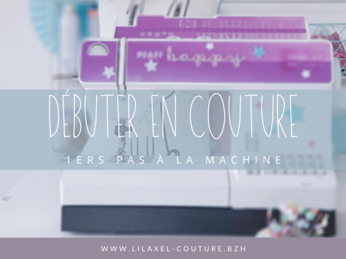débuter en couture avec lilaxel - premiers pas à la machine