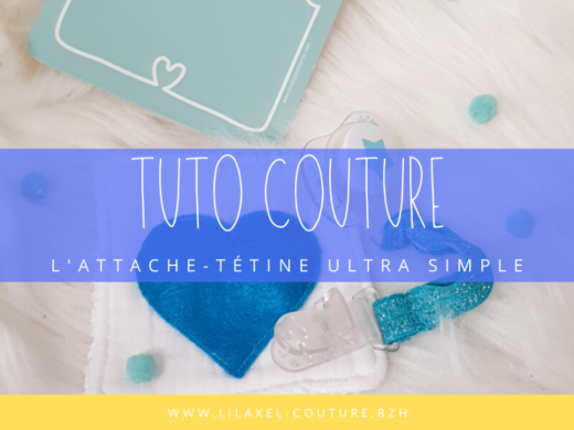 tuto couture débutant - attache-tétine ultra simple - lilaxel